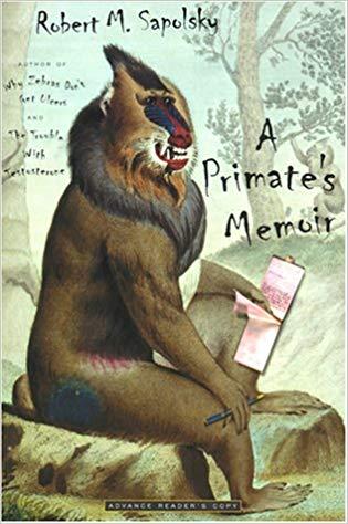 Primate Books A Prrimates Memoir by Robert M. Sapolsky